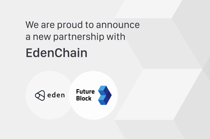 FutureBlock enters into a partnership with EdenChain!