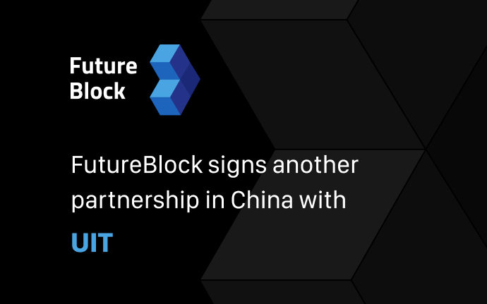 Expanding our activity in China: FutureBlock signs a new agreement with UIT!