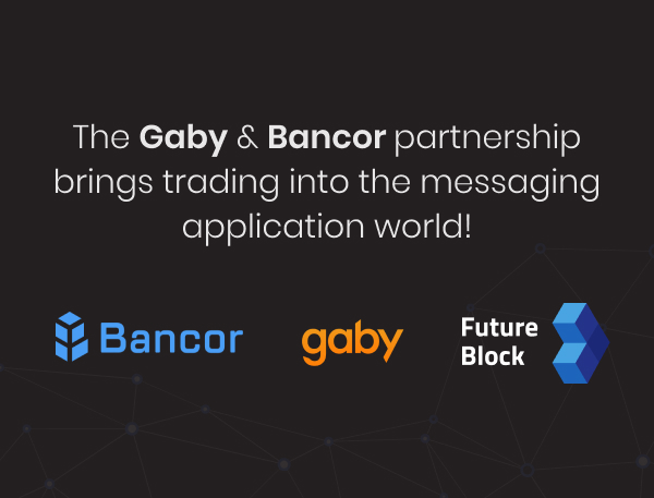 Gaby.ai with the help of FutureBlock and Bancor released a new trading bot for Whatsapp!
