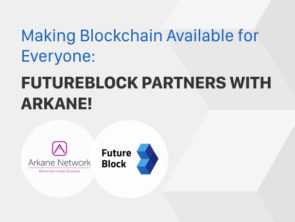 Making Blockchain Available for Everyone: FutureBlock partners with Arkane!