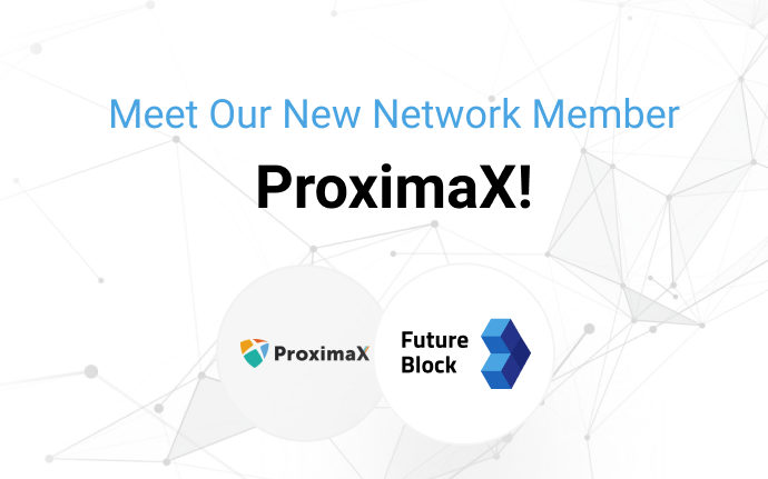 Meet Our New Network Member - ProximaX!