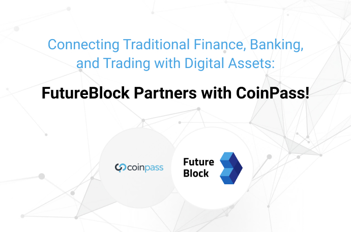 Connecting Traditional Finance, Banking, and Trading with Digital Assets: FutureBlock Partners with Coinpass!